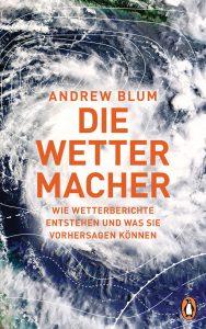 Die Wettermacher von Andrew Blum